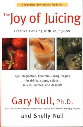 The Joy of Juicing by Gary and Shelly Null