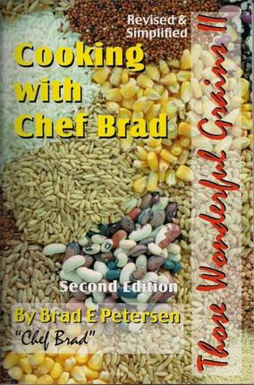 Cooking with Chef Brad, Those Wonderful Grains II