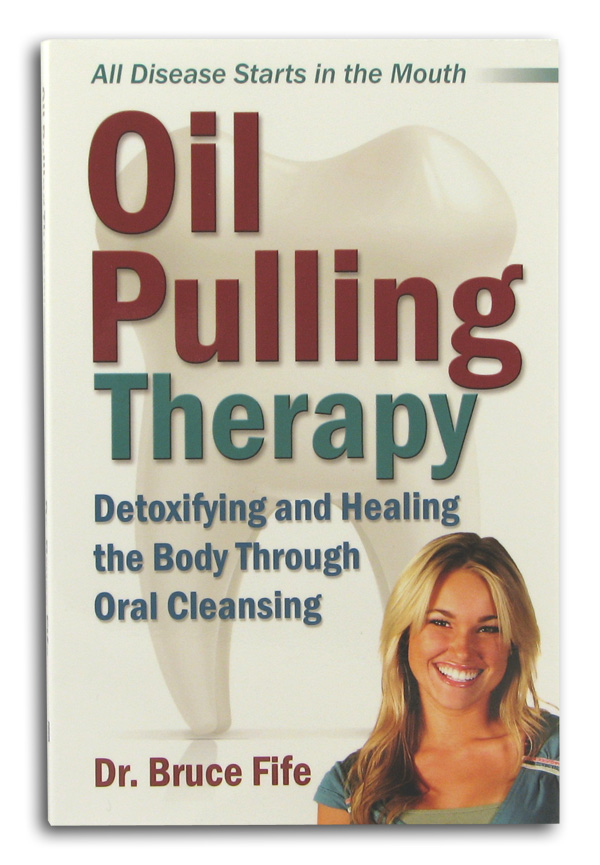 Oil Pulling Therapy by Dr. Bruce Fife